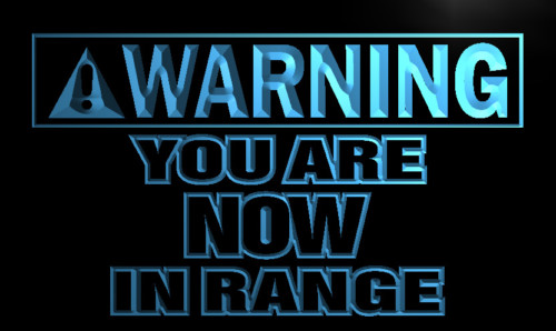 Warning You are in Range now Neon Light Sign